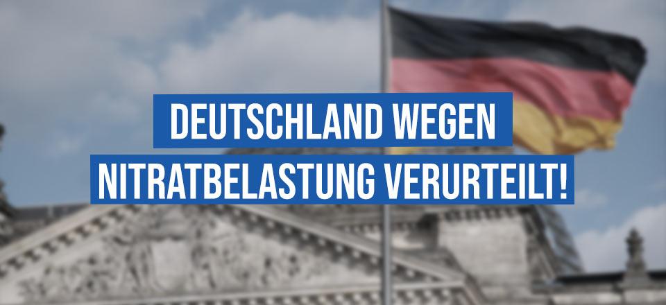 Deutschland wegen Nitratbelastung verurteilt!