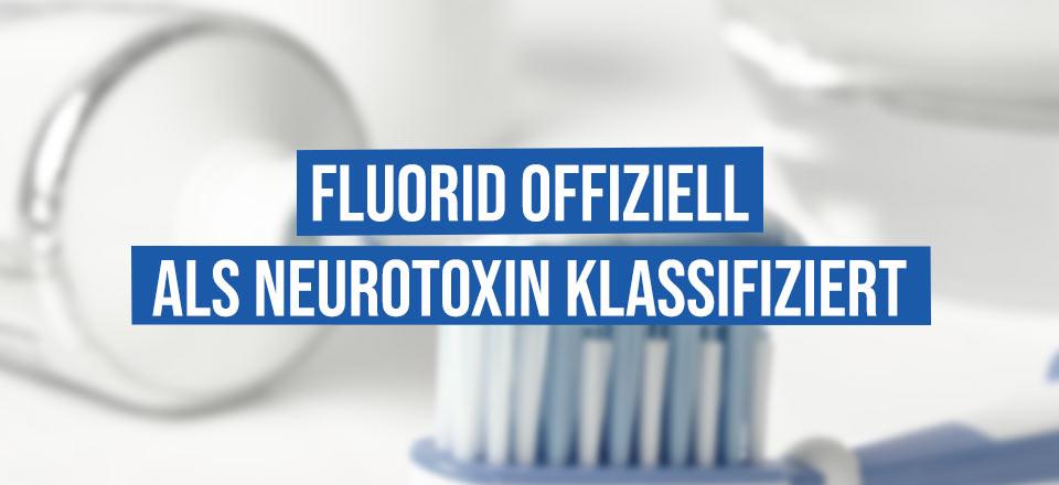 Fluorid offiziell als Neurotoxin klassifiziert!