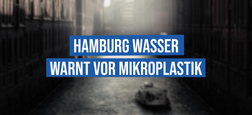 Hamburg Wasser warnt vor Mikroplastik