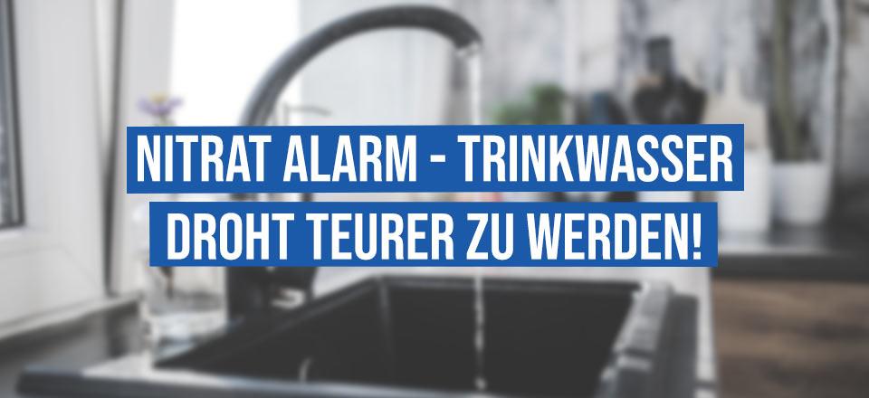 Nitrat-Alarm – Trinkwasser droht teurer zu werden!