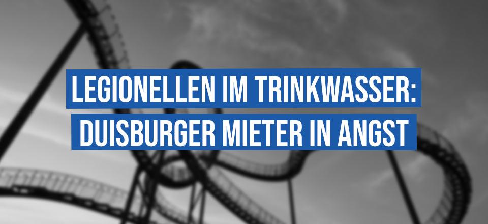 Legionellen im Trinkwasser: Duisburger Mieter in Angst