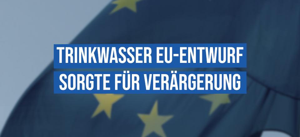 Trinkwasser: EU-Entwurf sorgte für Verärgerung