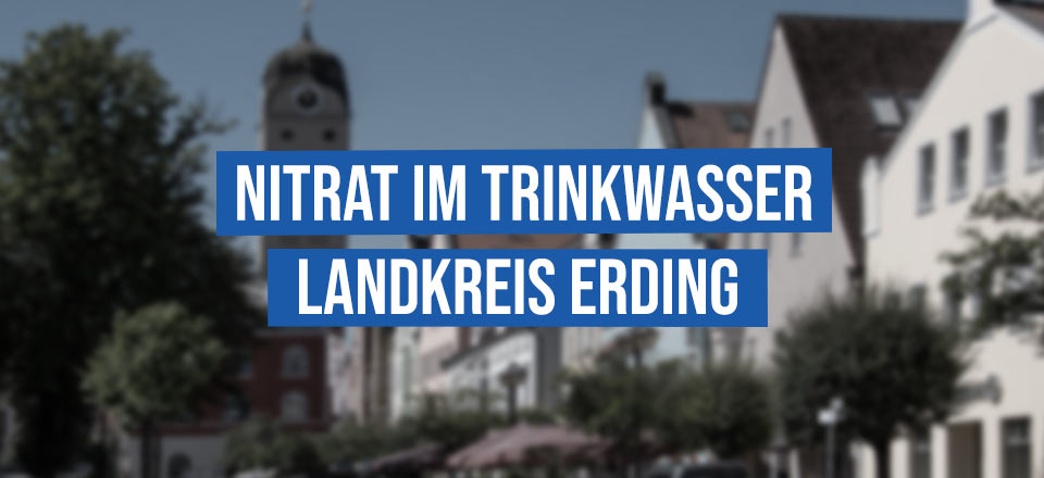 Nitrat im Trinkwasser – Landkreis Erding