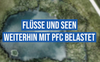 Flüsse und Seen weiter mit PFC belastet